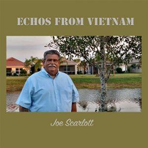 Joe Scarlott Echoes from Vietnam